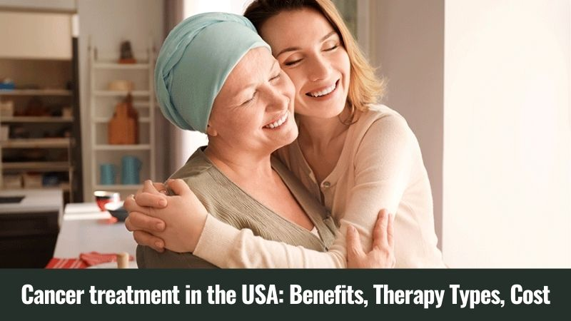 Cancer treatment in the USA Benefits, Therapy Types, Cost